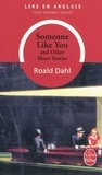 Roald Dahl - Someone like you - And other short stories.