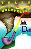 Roald Dahl - Tales of the Unexpected.
