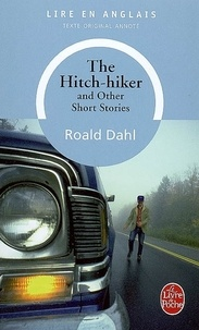 Téléchargez des ebooks pdf gratuits pour ipad The hitch-hiker  - And other short stories (Litterature Francaise) FB2 CHM 9782253050292 par Roald Dahl