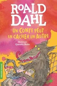 Roald Dahl et Quentin Blake - Un conte peut en cacher un autre.