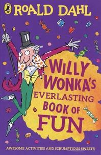 Roald Dahl - Willy Wonka's Everlasting Book of Fun.