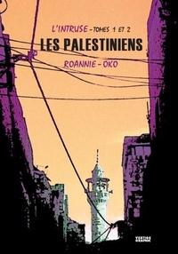 Roannie/oko - L'intruse t01 et t02 les palestiniens.