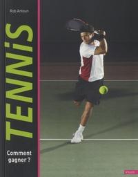 Rob Antoun - Tennis - Comment gagner ?.