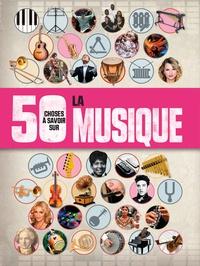 50 choses à savoir sur... la musique - Rob Baker |