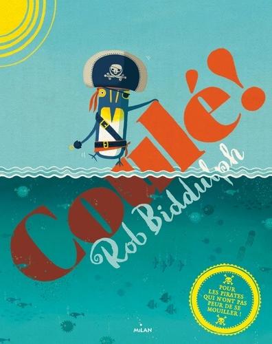 Rob Biddulph - Coulé !.