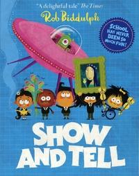 Rob Biddulph - Show and Tell.