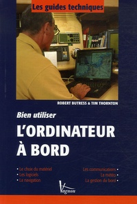 Rob Buttress et Tim Thornton - Bien utiliser l'ordinateur à bord.