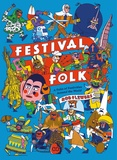 Rob Flowers - Festival folk - An atlas of radical festivals and costumes around the world.