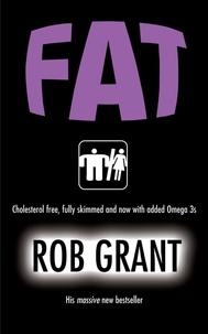 Rob Grant - Fat.