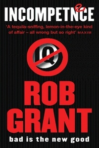 Rob Grant - Incompetence.