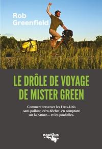 """Rob Greenfield - Le drôle de voyage de """"Mister Green"""" - Ou comment traverser l'Amérique sans polluer, sans électricité, zéro déchet, en comptant sur la nature... et les poubelles."""