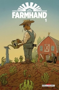 Rob Guillory - Farmhand Tome 1 : .