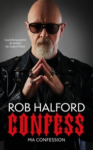 Rob Halford - Confess - Ma confession.