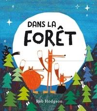 Rob Hodgson - Dans la forêt.