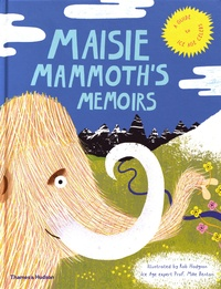Rob Hodgson et Mike Benton - Maisie Mammoth's Memoirs - A guide to ice age celebs!.