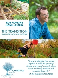Rob Hopkins et Lionel Astruc - The transition starts here, now and together - Interviews.