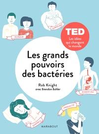 Rob Knight et Brendan Buhler - Les grands pouvoirs des petites bactéries.