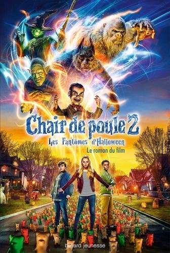 Chair De Poule 2 Les Fantomes D Halloween Le Roman Du Film Grand Format