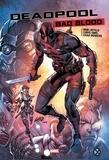 Rob Liefeld et Chris Sims - Deadpool  : Bad blood.