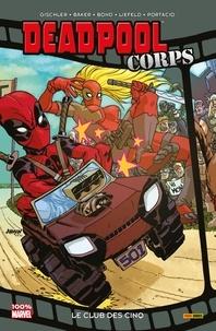 Rob Liefeld et Victor Gischler - Deadpool Corps T00 - Le club des cinq.
