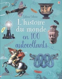 Rob Lloyd Jones et Galia Bernstein - L'histoire du monde en 100 autocollants.