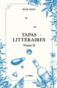 Rob Mos - Tapas littéraires - Tome 2.