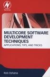 Rob Oshana - Multicore Software Development Techniques - Applications, Tips, and Tricks.