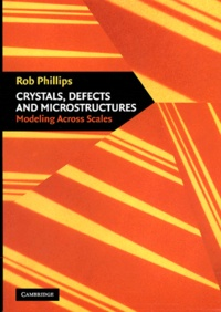 Crystals, Defects and Microstructures. Modeling Across Scales - Rob Phillips |