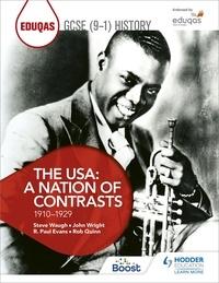 Rob Quinn et R. Paul Evans - Eduqas GCSE (9-1) History The USA: A Nation of Contrasts 1910-1929.