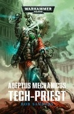 Rob Sanders - Adeptus Mechanicus : Tech-Priest.
