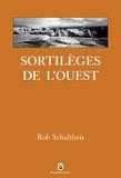 Rob Schultheis - Sortilèges de l'ouest.