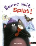 Rob Scotton - Bonne nuit, Splat !.
