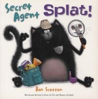 Rob Scotton - Secret Agent Splat!.