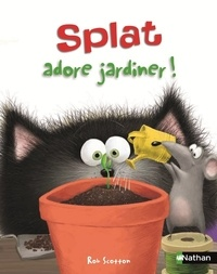Rob Scotton et J-E Bright - Splat le chat Tome 14 : Splat adore jardiner !.