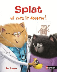 Rob Scotton et Catherine Hapka - Splat le chat Tome 15 : Splat va chez le docteur.