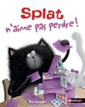 Rob Scotton - Splat n'aime pas perdre !.