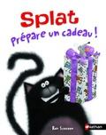 Rob Scotton et Annie Auerbach - Splat prépare un cadeau !.