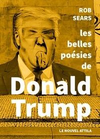 Rob Sears - Les belles poésies de Donald Trump.