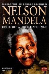 Rob Shone - Nelson Mandela - Héros de la liberté africaine.