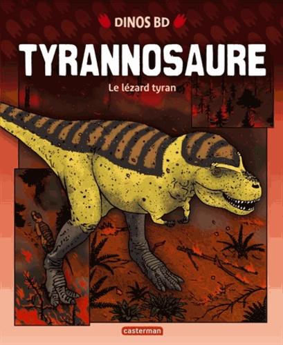 Rob Shone et James Field - Tyrannosaure - Le lézard tyran.