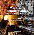 Rob Thompson - Matériaux renouvelables - Les procédés de fabrication.