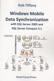 Rob Tiffany - Windows Mobile Data Synchronization with SQL Server 2005 and SQL Server Compact 3.1.