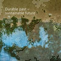 Rob Van Hees et Silvia Naldini - Durable past - sustainable future.