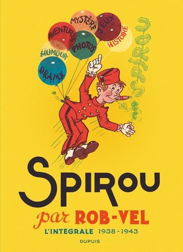 Rob-Vel - Spirou par Rob-Vel - L'intégrale 1938-1943.