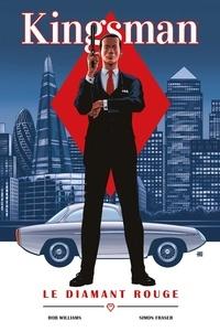 Rob Williams et Simon Fraser - Kingsman  : Le Diamant rouge.