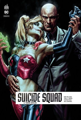 Rob Williams et Tony Daniel - Suicide Squad Rebirth Tome 4 : Terre brûlée.