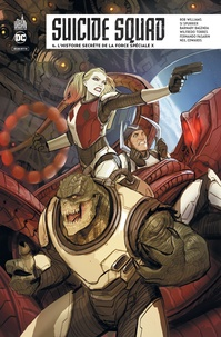 Rob Williams et Simon Spurrier - Suicide Squad Rebirth Tome 6 : L'histoire secrète de la force spéciale X.