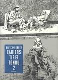 Robber et  Blutch - Cahiers Tif et Tondu Tome 2 : .