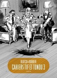 Robber et  Blutch - Cahiers Tif et Tondu Tome 3 : .