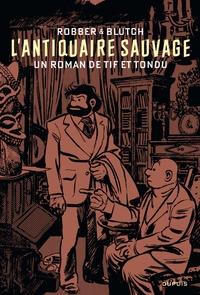 Livres à téléchargement gratuit ipad L'antiquaire sauvage (French Edition) 9791034732678 MOBI PDB RTF par Robber, Blutch
